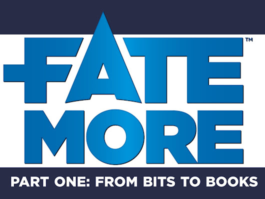Fate More: From Bits to Books by Fred Hicks / Evil Hat Productions —  Kickstarter