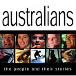 Australians | The People and Their Stories | by Robyn & Steve Holland