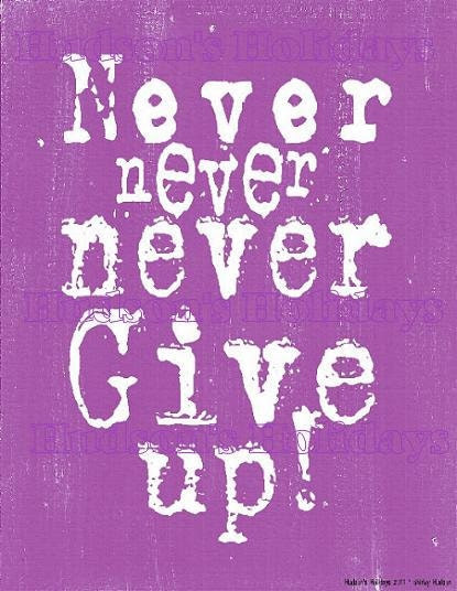 Never Never give up sign digital   - Purple uprint NEW 2011 art words vintage style primitive paper old pdf 8 x 10 frame saying