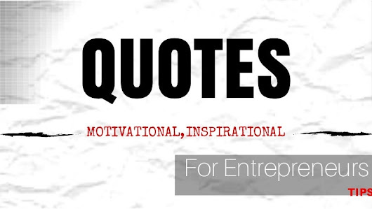 Top 13 Quotes To Remind You What It Takes To Be An Entrepreneur - Thi…