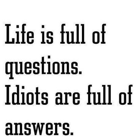 22 Life Is Full O Questions Funny Quote Pmslweb