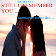 Still I remember You: memories never die