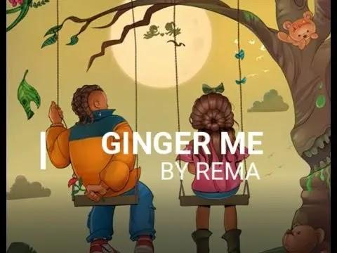 Rema -Ginger Me [Lyrics]