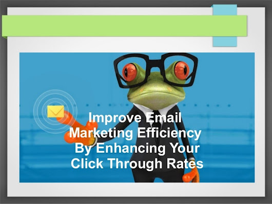 Improve Email Marketing Efficiency With Click Through Rates