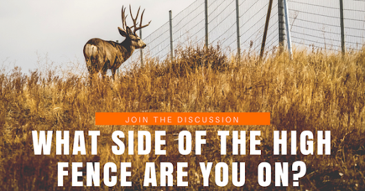 What Side of the High Fence Are You On?