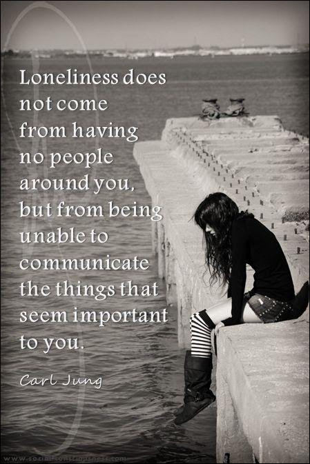Loneliness does not come from having no people around you ...