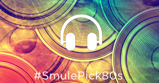 #SmulePick80s Is This Week's Theme!  |  Smule Blog