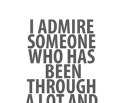 Quotes About Admire Someone 61 Quotes