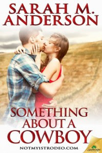 Something About a Cowboy - Sarah M. Anderson