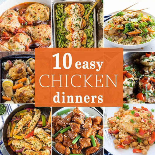 10 Easy Chicken Dinners - The Cookie Rookie