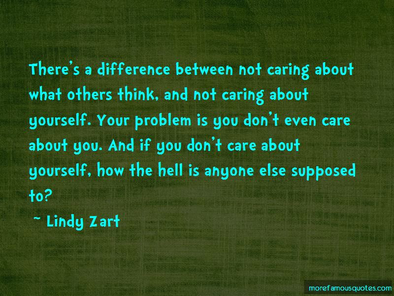 Quotes About You Not Caring What Others Think Top 2 You Not Caring