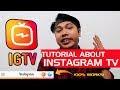TUTORIAL MENGGUNAKAN IGTV - INSTAGRAM TV
