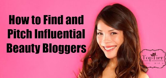 How to Find and Pitch Influential Bloggers | Top Tier Media