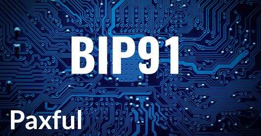 BIP 91 has Locked In. What Does it Mean? - The Paxful Blog, Welcome