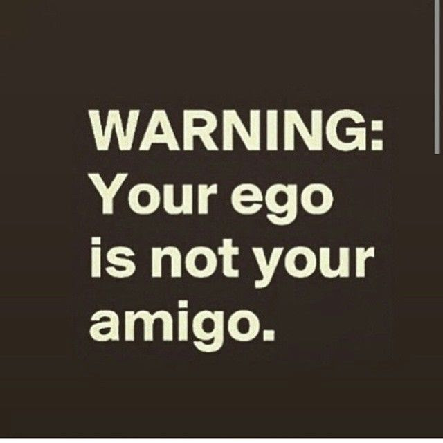 Your Ego Is Not Your Amigo Pictures Photos And Images For Facebook