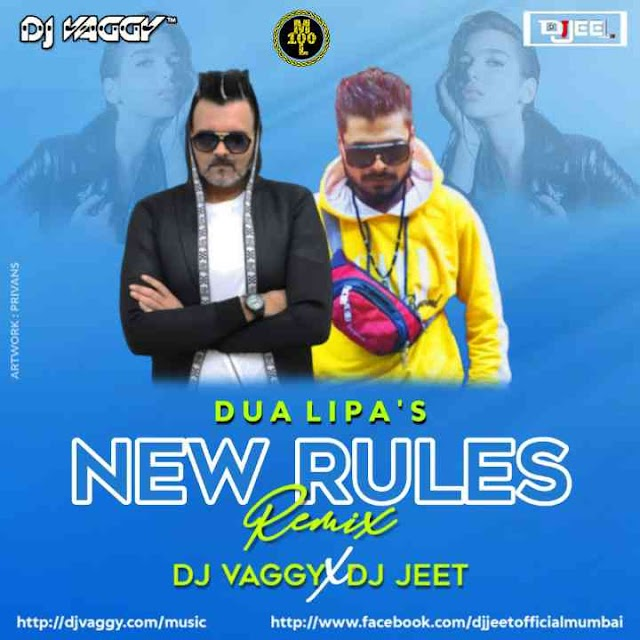 Dua Lipa-New Rules Mix-Dj Vaggy Dj Jeet
