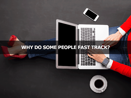 Why Do Some People Fast Track? - Lisa Larter