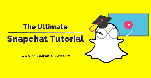 The Ultimate Snapchat Tutorial