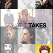 What It Takes: a film about hair & makeup artists