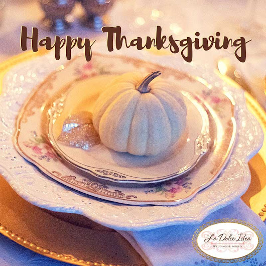 Happy Thanksgiving from La Dolce Idea