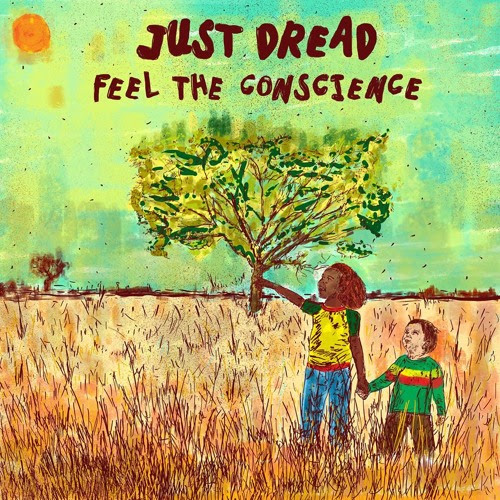 Feel The Conscience Ep by Just Dread