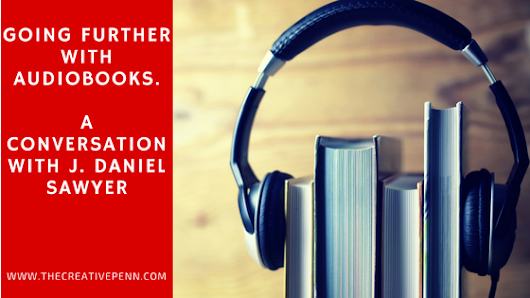 Going Further With Audiobooks. A Conversation With J. Daniel Sawyer