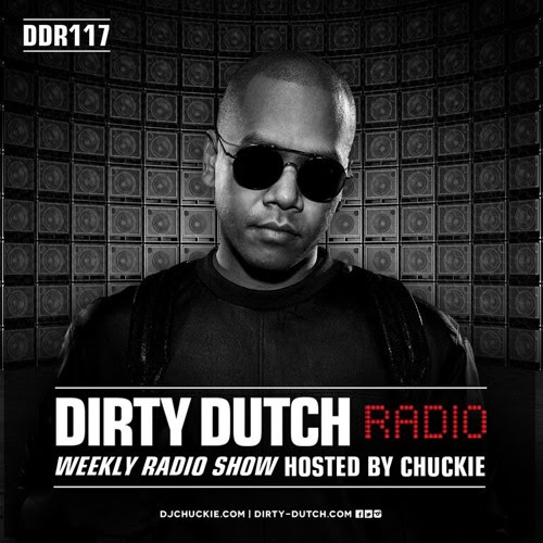 DDR117 - Dirty Dutch Radio by Chuckie by DirtyDutchMusic