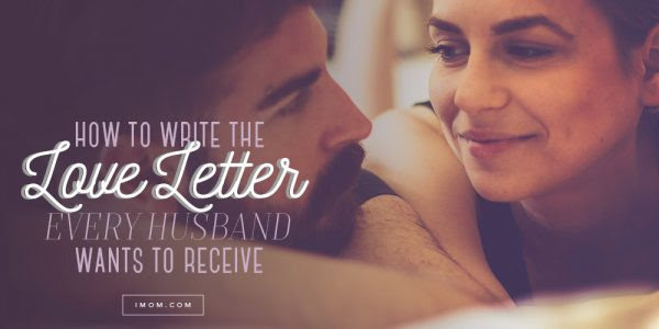 How To Write The Love Letter Every Husband Wants To Receive Imom