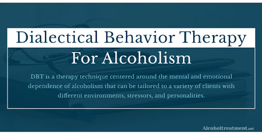 Dialectical Behavior Therapy (DBT) for Alcoholism