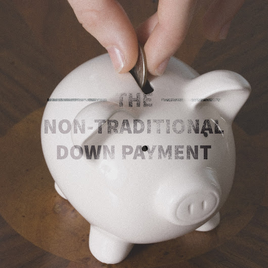 The non-traditional down payment
