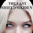 The Last Shieldmaiden eBook: Graham John Kelly: : Kindle Store