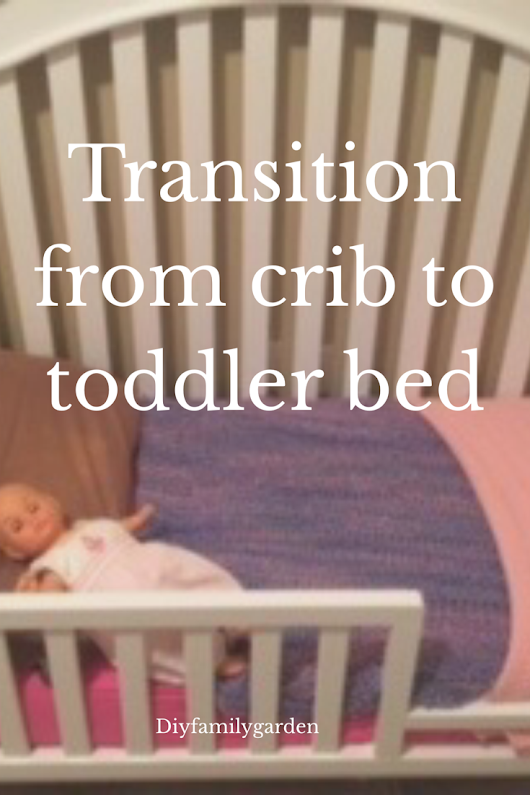 Guest Post – Transitions From Crib to Toddler Bed