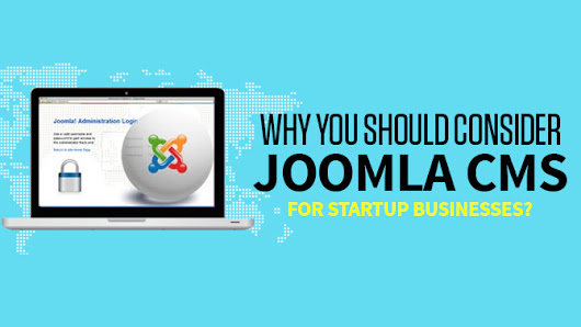 Why You Should Consider Joomla CMS for Startup Businesses