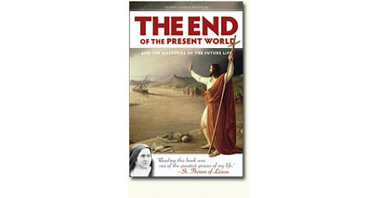 End of the Present World and the Mysteries of the Future Life, book, Day of the Lord, Father Arminjon, the Little Flower, Second Coming, Jesus