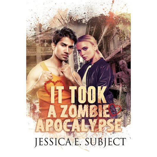 It Took a Zombie Apocalypse by Jessica E. Subject — Reviews, Discussion, Bookclubs, Lists
