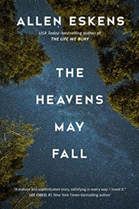 The Heavens May Fall Allen Eskens