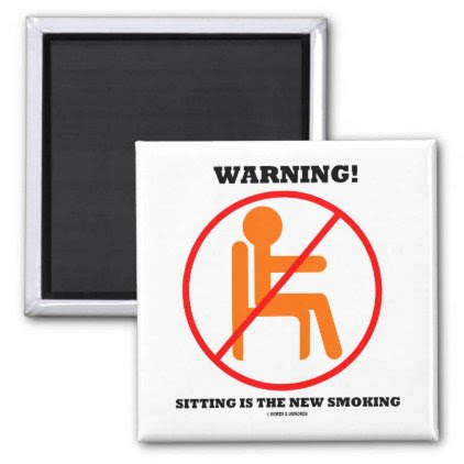 Warning! Sitting Is The New Smoking Cross-Out Sign Magnet