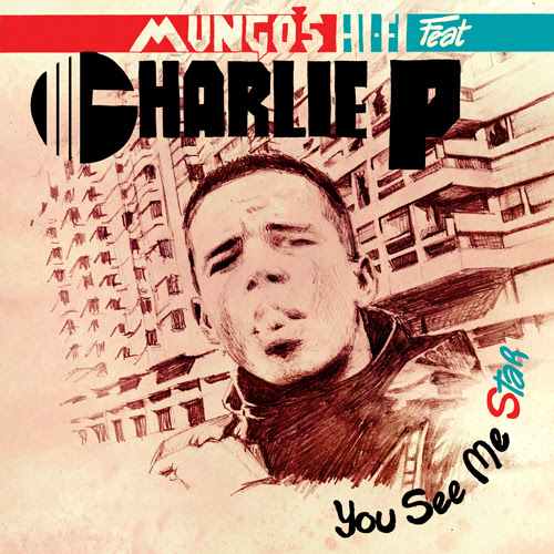 Mungo's Hi Fi feat. Charlie P - You See Me Star