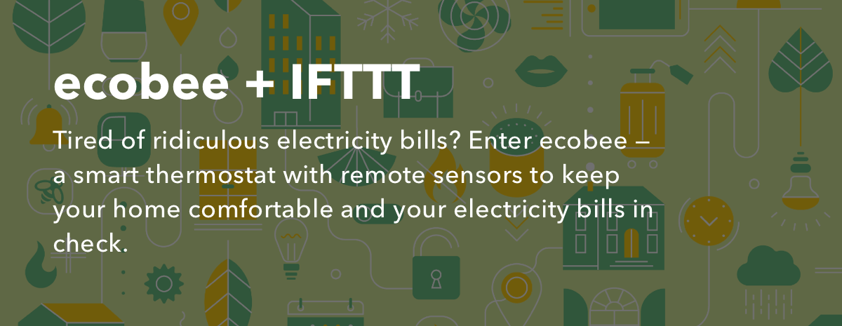 Stay comfortable with ecobee + IFTTT
