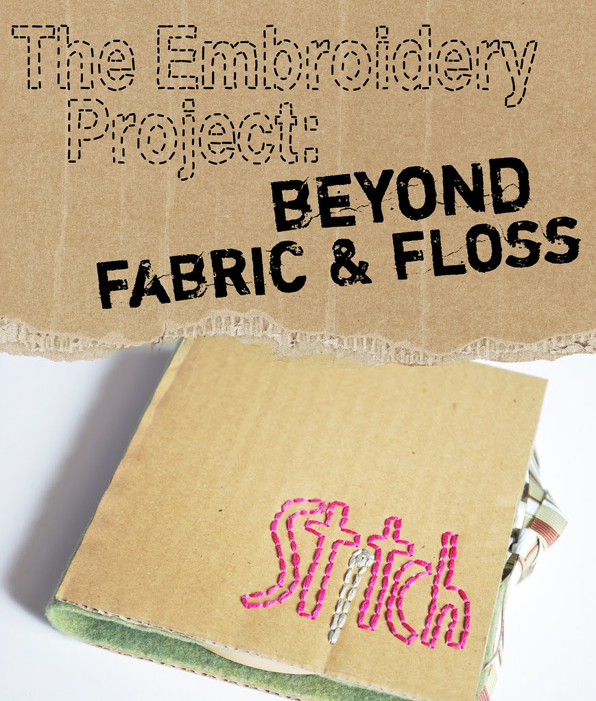 The Embroidery Project: Beyond Fabric & Floss