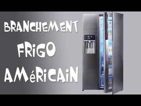 Branchement Frigo Américain