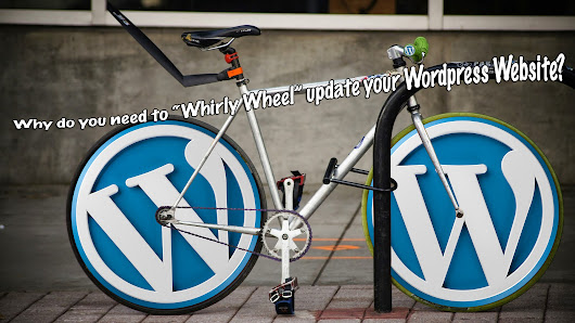 "Why do you need to ""Whirly Wheel"" update your Wordpress Website? - Let Me Organise You"