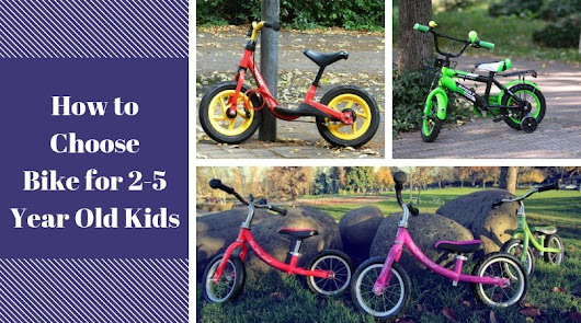 How to Choose the Best Bike for 2-5 Year Old Kids - Buyer's Guide