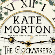 The Clockmaker's Daughter by Kate Morton - The Gilmore Guide to Books