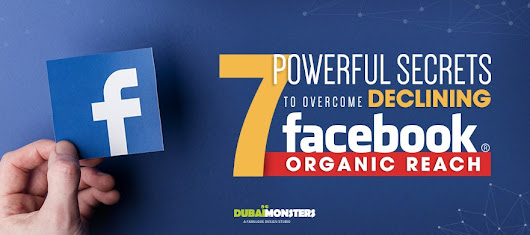 7 Powerful Secrets to Overcome Declining Facebook Organic Reach