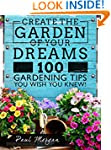 Create The Garden Of Your Dreams: 100...