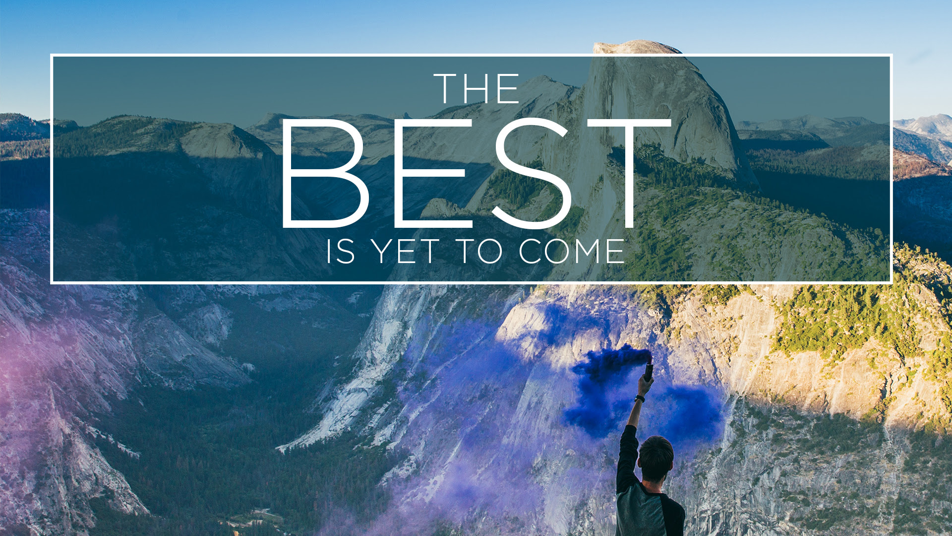 The Best Is Yet To Come Fox River Christian Church