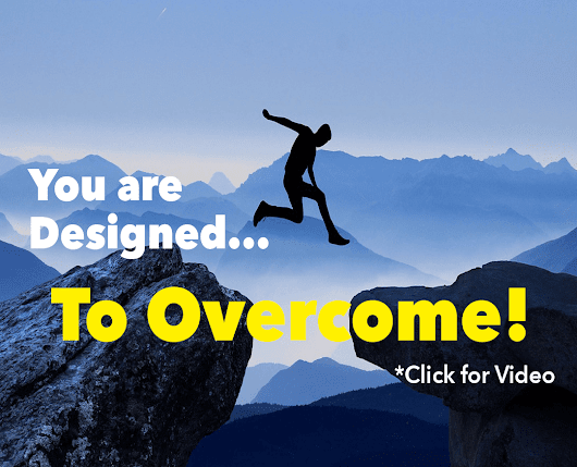 You Are Designed to Overcome! - Word of the Week