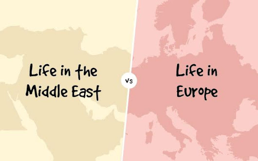 Life in the Middle East vs Life in Europe