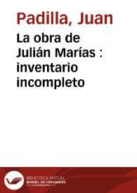 La obra de Julián Marías : inventario incompleto / Juan Padilla | Biblioteca Virtual Miguel de Cervantes